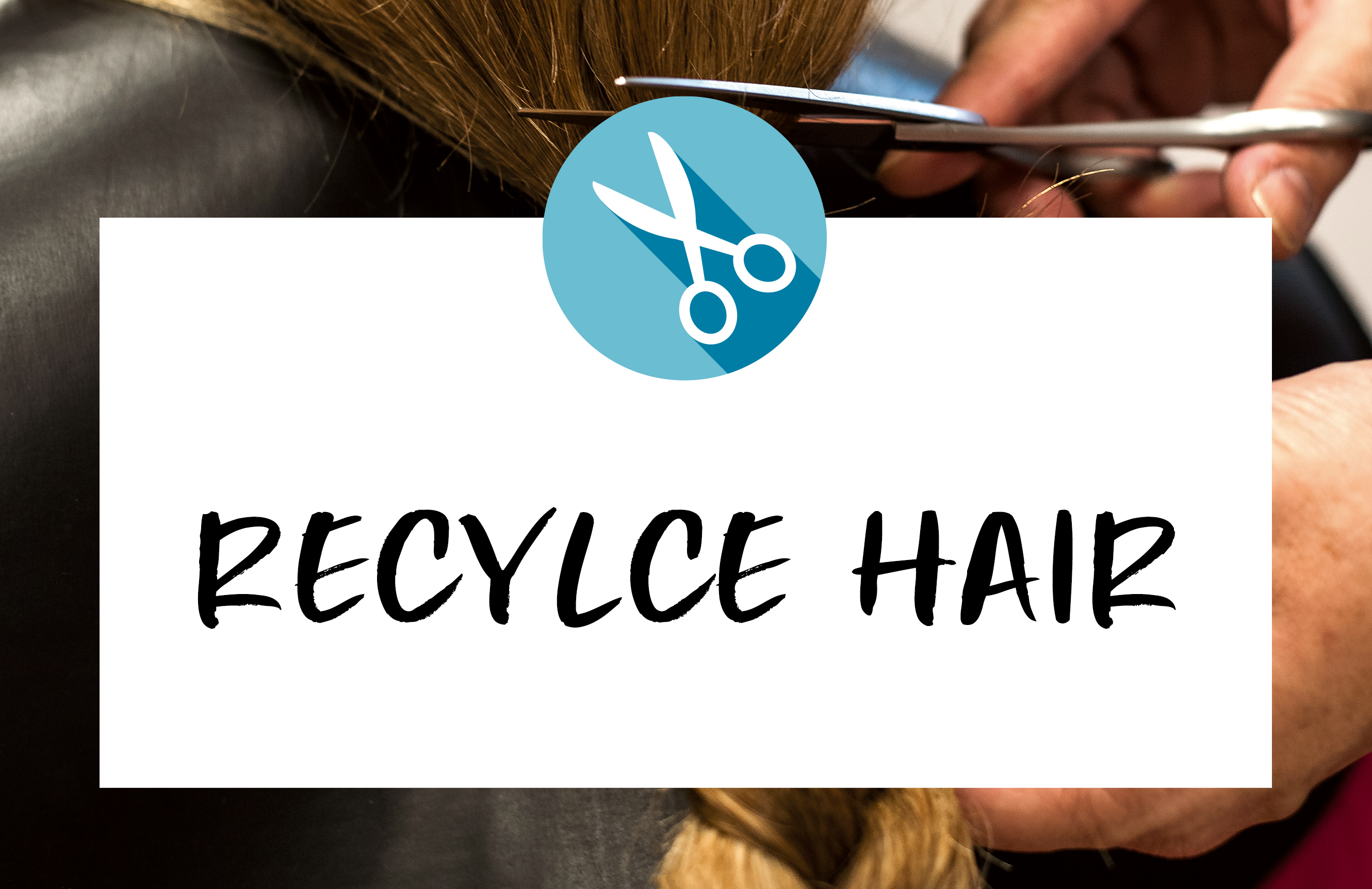 Recycle Hair
